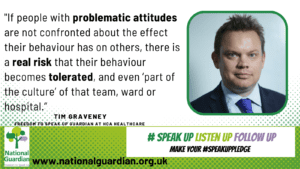 """If people with problematic attitudes are not confronted about the effect their behaviour has on others, there is a real risk that their behaviour becomes tolerated, and even 'part of the culture' of that team, ward or hospital."""""""